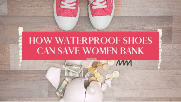Working ladies: Buy waterproof shoes and save your bank